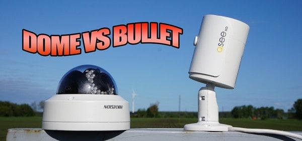 Bullet Cameras Vs Dome Cameras Securitybros