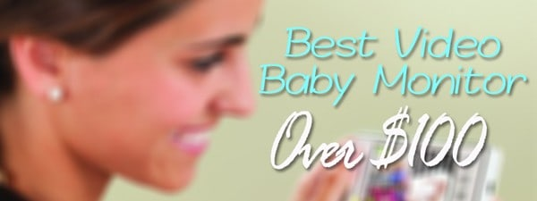 best-video-baby-monitor-over-100